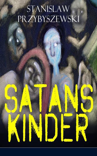 Stanislaw Przybyszewski Satans Kinder satans wrath