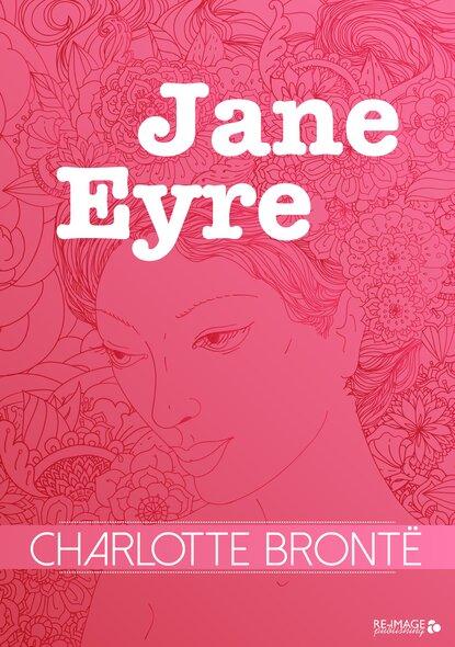 Шарлотта Бронте Jane Eyre шарлотта бронте jane eyre an autobiography