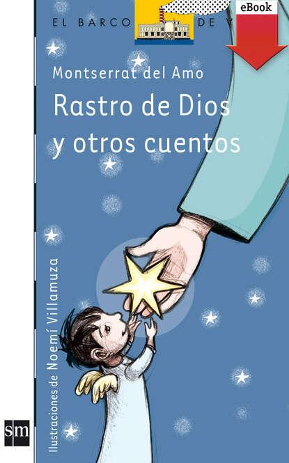 Фото - Montserrat del Amo Rastro de Dios y otros cuentos elena del amo parís responsable