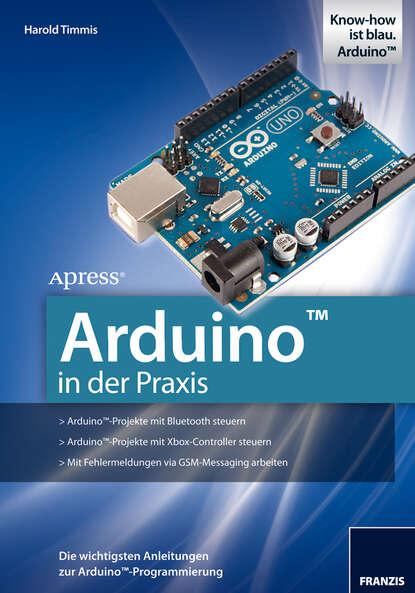 Harold Timmis Arduino in der Praxis marc löffler retrospektiven in der praxis