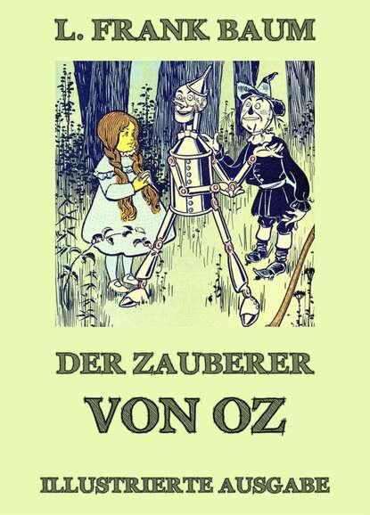 Фото - L. Frank Baum Der Zauberer von Oz l frank baum das wunderbare land von oz