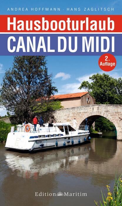 Andrea Hoffmann Hausbooturlaub Canal du Midi недорого