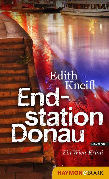 Edith Kneifl Endstation Donau недорого