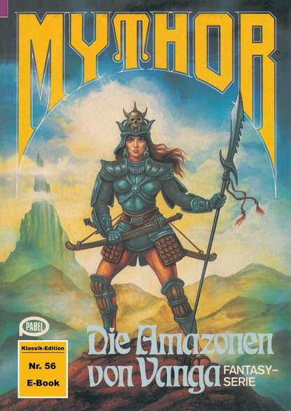 Hubert Haensel Mythor 56: Die Amazonen von Vanga hubert haensel mythor 127 das dämonentor