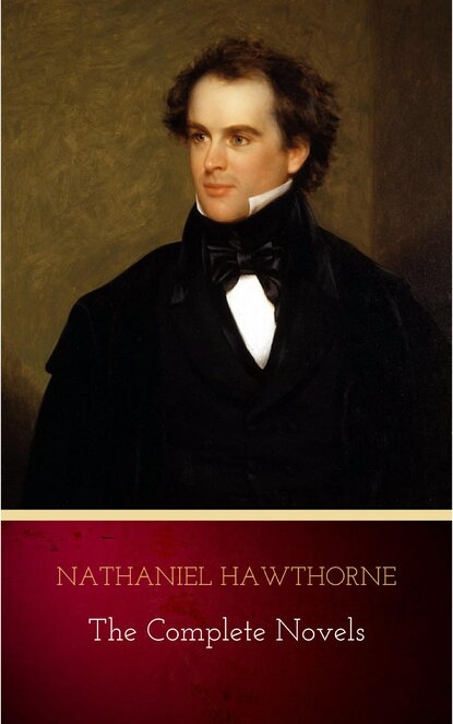 Nathaniel Hawthorne Nathaniel Hawthorne: The Complete Novels nathaniel hawthorne the collected poetical works of nathaniel hawthorne