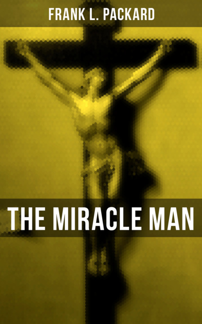 Frank L. Packard THE MIRACLE MAN недорого