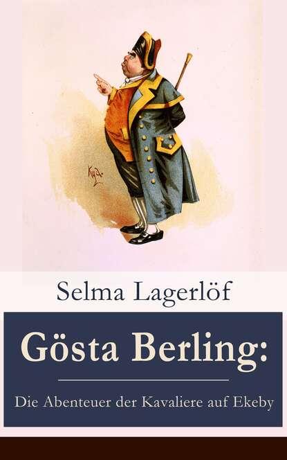 Фото - Selma Lagerlöf Gösta Berling: Die Abenteuer der Kavaliere auf Ekeby selma lagerlöf der luftballon