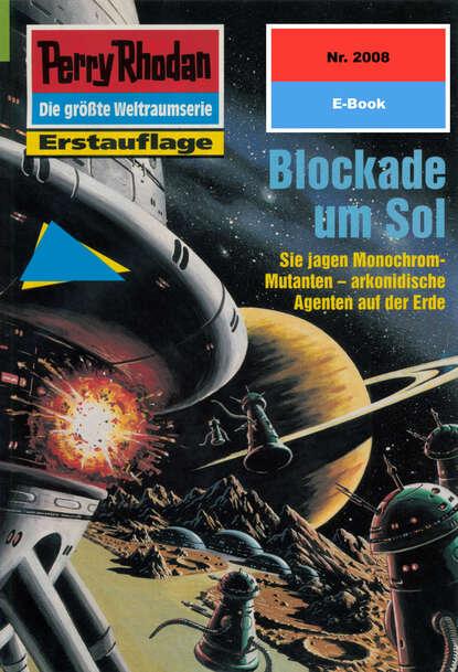 the blockade Arndt Ellmer Perry Rhodan 2008: Blockade um Sol