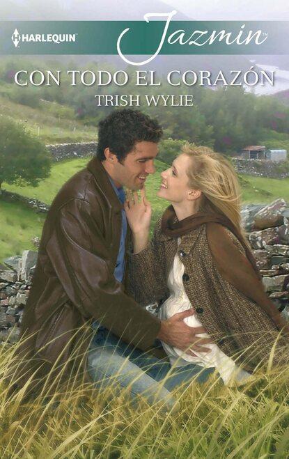 Trish Wylie Con todo el corazón trish wylie życie jak romans