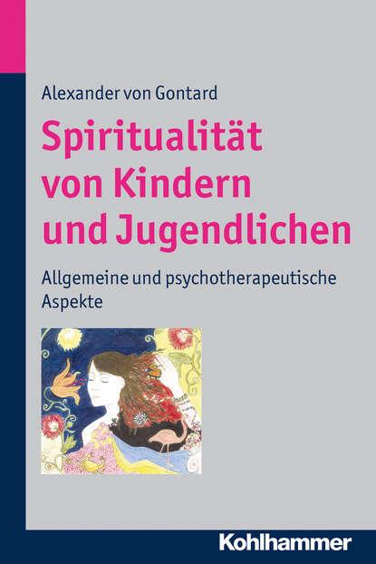 Alexander von Gontard Spiritualität von Kindern und Jugendlichen christiane lutz symbolik in der psychodynamischen therapie von kindern und jugendlichen