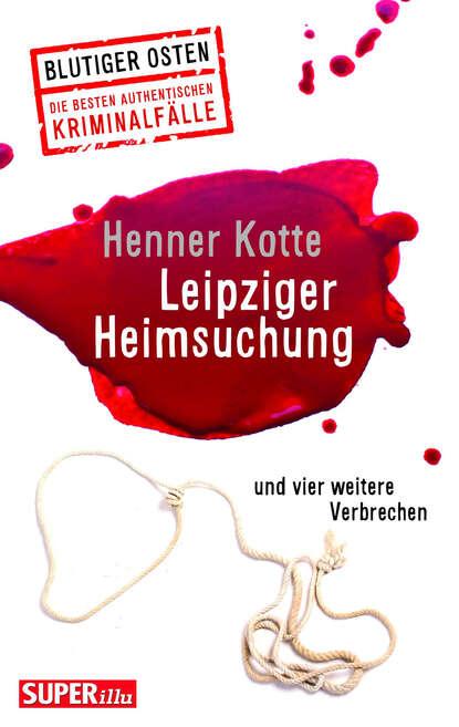 Henner Kotte Leipziger Heimsuchung henner kotte der fall n n