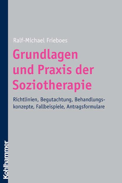 Ralf-Michael Frieboes Grundlagen und Praxis der Soziotherapie helmut kramer angewandte baudynamik grundlagen und praxisbeispiele