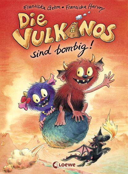 Franziska Gehm Die Vulkanos sind bombig! franziska gehm die vampirschwestern 12 ruhig blut frau ete petete