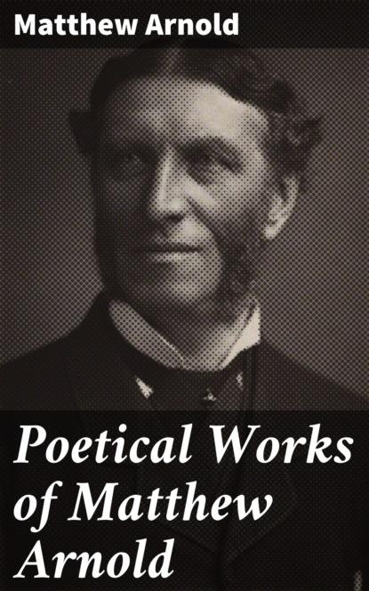 Фото - Arnold Matthew Poetical Works of Matthew Arnold matthew white atrocitology