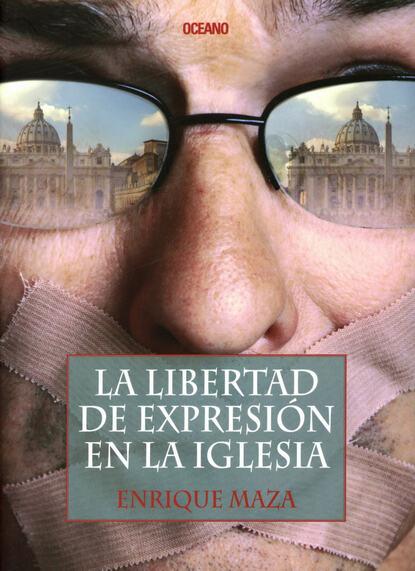 Фото - Enrique Maza La libertad de expresión en la iglesia enrique maza la libertad de expresión en la iglesia