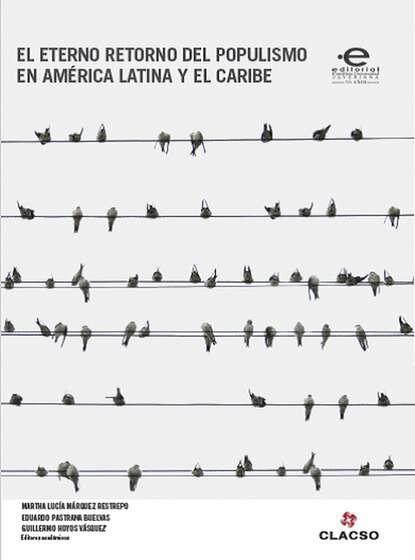 Enrique Dussel El eterno retorno del populismo en América Latina y el Caribe alfonso torres carrillo educación popular y movimientos sociales en américa latina
