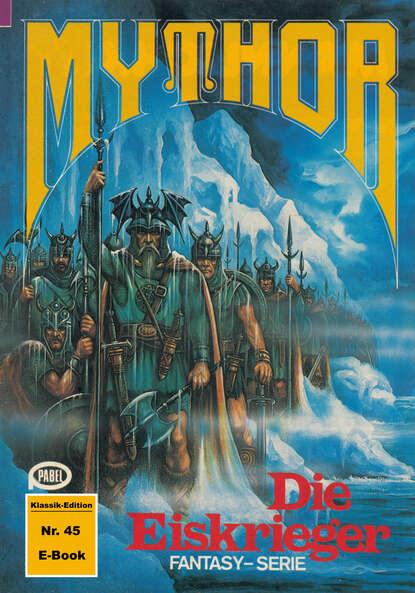 Hubert Haensel Mythor 45: Die Eiskrieger hubert haensel mythor 127 das dämonentor