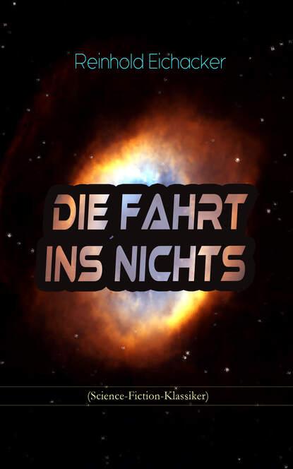 Reinhold Eichacker Die Fahrt ins Nichts (Science-Fiction-Klassiker) reinhold tritt die welle