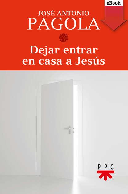 Фото - José Antonio Pagola Elorza Dejar entrar en casa a Jesús delilah devlin invítame a entrar