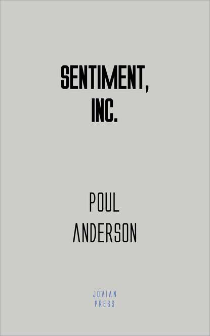 Poul Anderson Sentiment, Inc. poul anderson three hearts and three lions