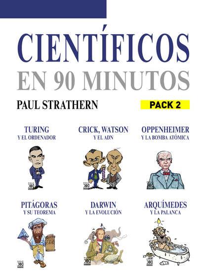 Фото - Paul Strathern En 90 minutos - Pack Científicos 2 paul strathern maquiavelo en 90 minutos