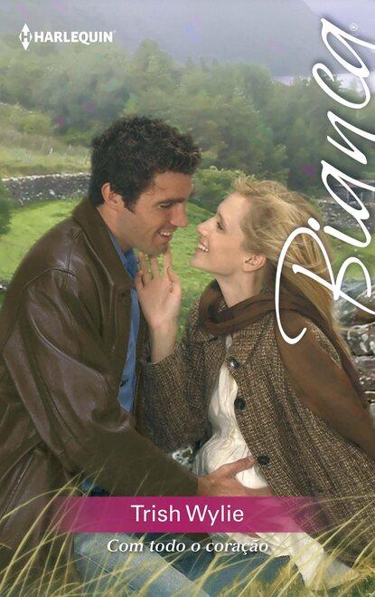 Trish Wylie Com todo o coração trish wylie życie jak romans
