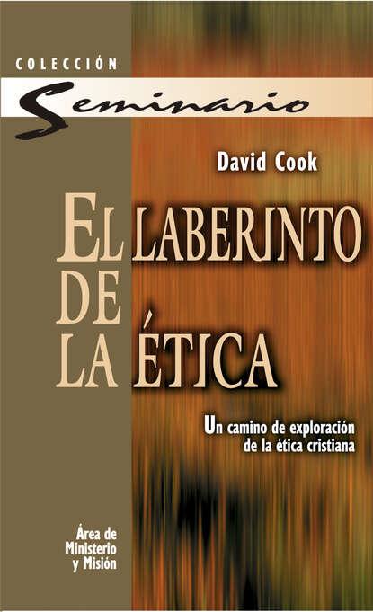 David Cook El laberinto de la ética dossie easton ética promiscua