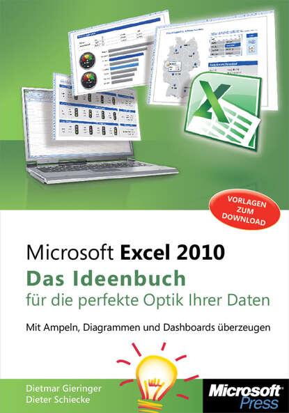 Фото - Dietmar Gieringer Microsoft Excel 2010 - Das Ideenbuch für die perfekte Optik Ihrer Daten dietmar preuß dsa 102 die rote bache