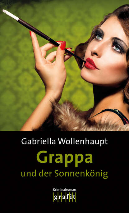 Gabriella Wollenhaupt Grappa und der Sonnenkönig недорого