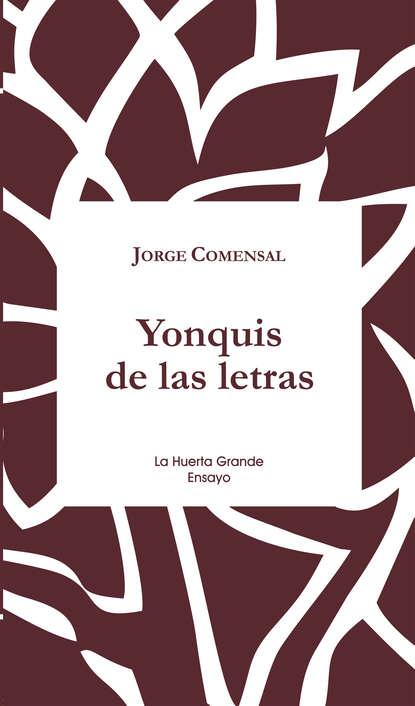 Jorge Comensal Yonquis de las letras jorge comensal yonquis de las letras