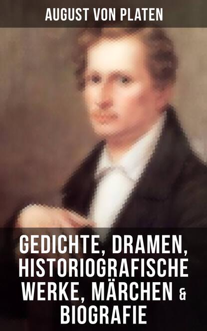 August von Platen August von Platen: Gedichte, Dramen, Historiografische Werke, Märchen & Biografie