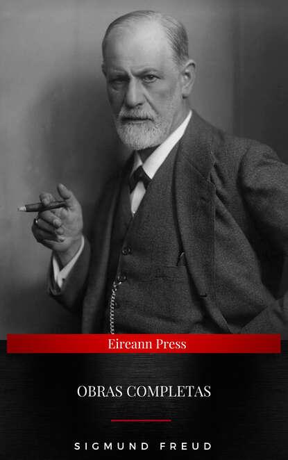Sigmund Freud: Obras Completas