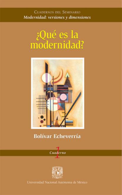 Bolívar Echeverría ¿Qué es la modernidad? nelcy echeverría castro arquitectura vulgaris