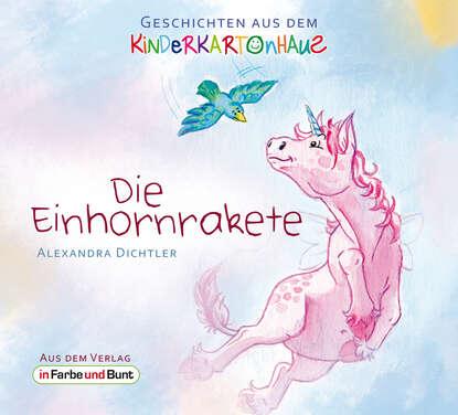 Alexandra Dichtler Die Einhornrakete недорого