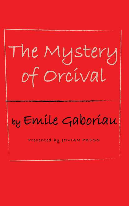 Emile Gaboriau The Mystery of Orcival emile gaboriau murder mystery boxed set action thrillers