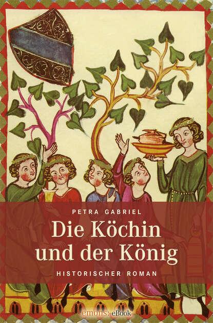 Фото - Petra Gabriel Die Köchin und der König petra lahnstein emma und prinz
