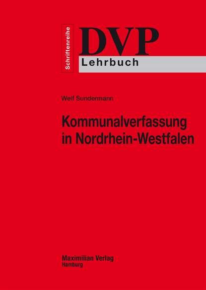 Welf Sundermann Kommunalverfassung in Nordrhein-Westfalen недорого