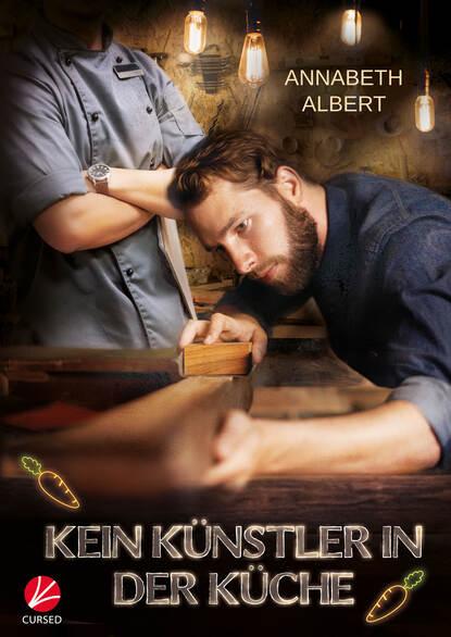 Annabeth Albert Kein Künstler in der Küche недорого