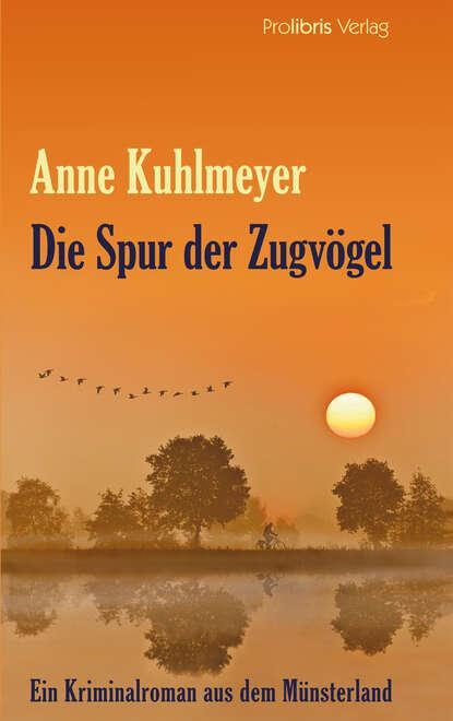 Anne Kuhlmeyer Die Spur der Zugvögel дутики der spur der spur de034amde817