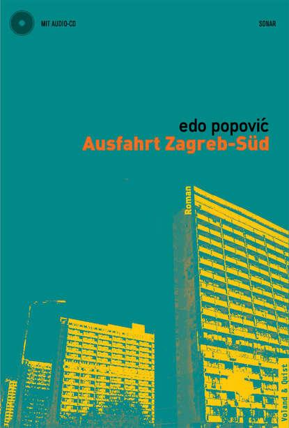 Edo Popovic Ausfahrt Zagreb-Süd edo popovic die spieler