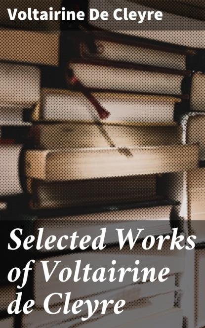 Voltairine De Cleyre Selected Works of Voltairine de Cleyre недорого
