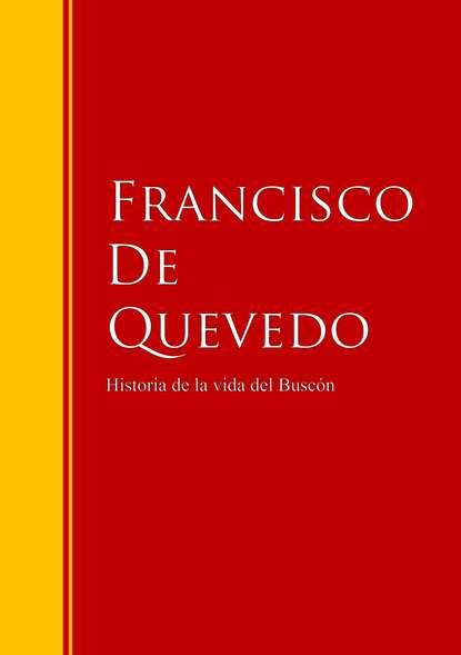 Francisco de Quevedo Historia de la vida del Buscón