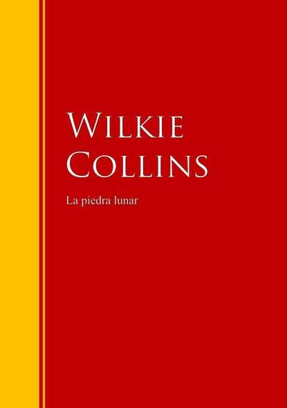 Wilkie Collins Collins La piedra lunar недорого