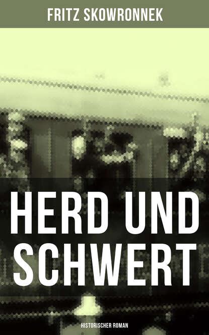 Fritz Skowronnek Herd und Schwert (Historischer Roman) недорого