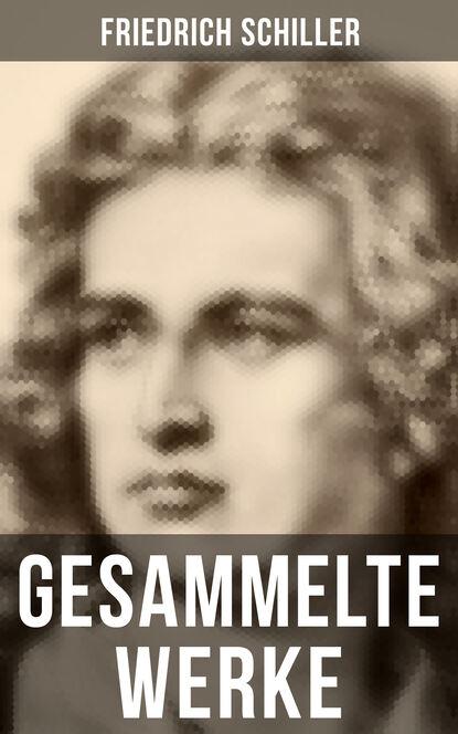 Фридрих Шиллер Gesammelte Werke