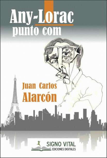 Juan Carlos Alarcón Any-Lorac punto com lorac