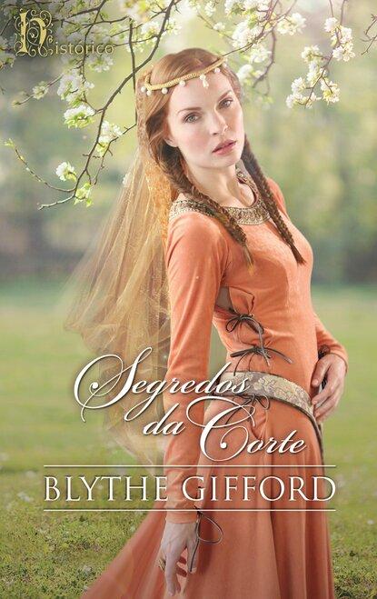 Blythe Gifford Segredos da corte