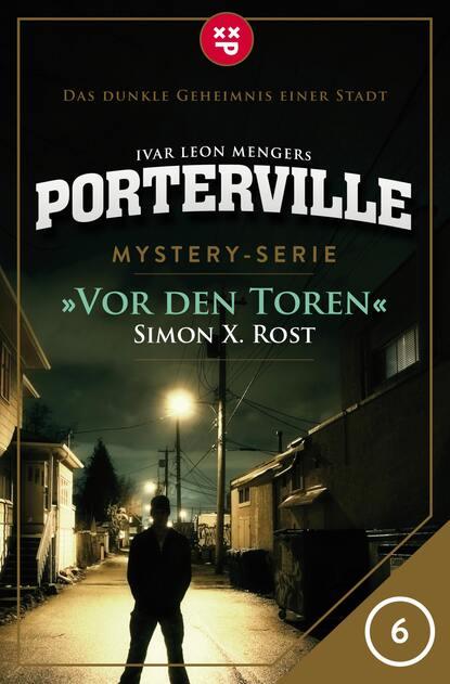 Simon X. Rost Porterville - Folge 06: Vor den Toren недорого