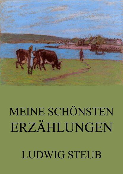 Ludwig Steub Meine schönsten Erzählungen недорого
