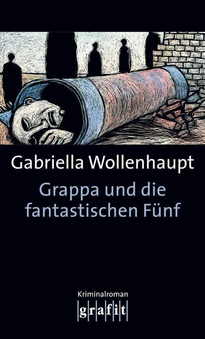 Gabriella Wollenhaupt Grappa und die fantastischen Fünf недорого